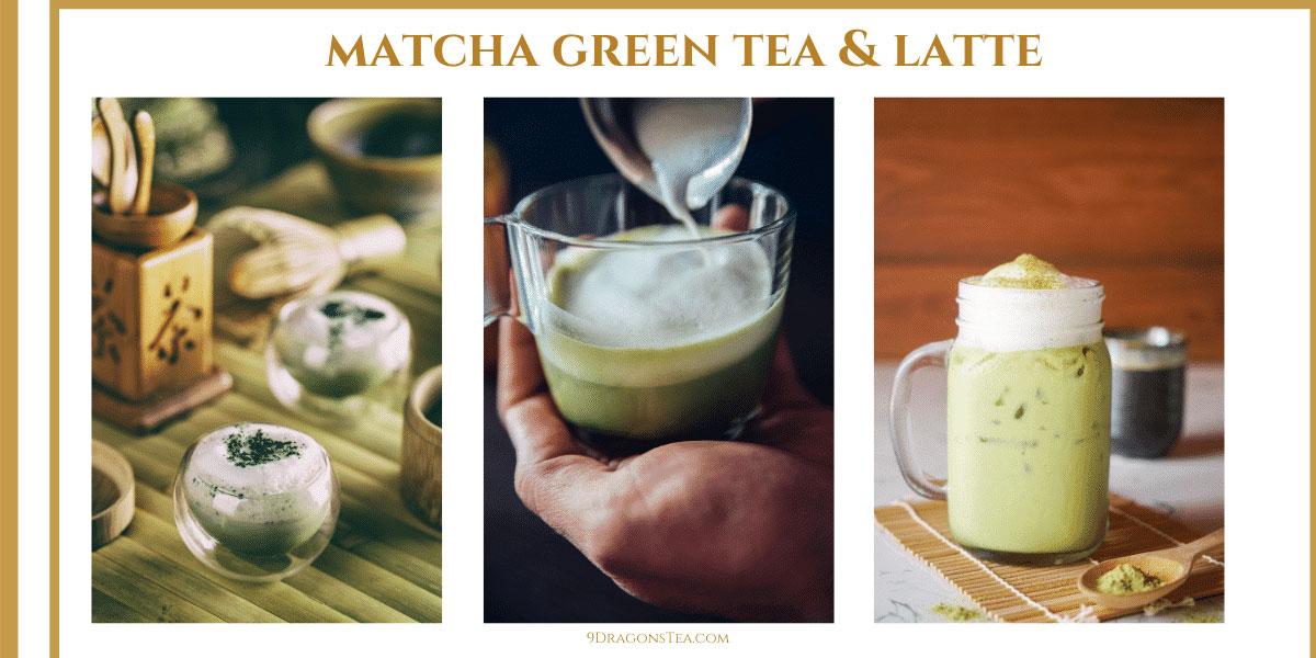 9 dragons tea-matcha green tea and matcha green tea latte